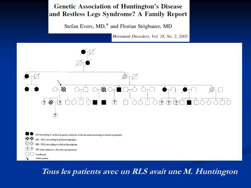 Tous les patients avec un RLS avait une M. Huntington