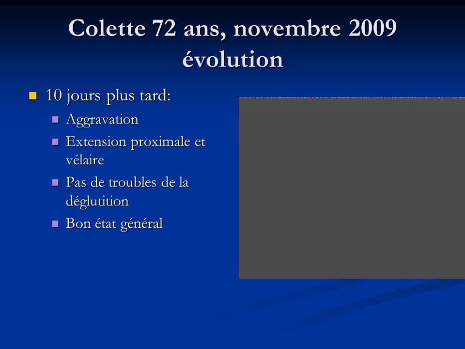 Colette 72 ans, novembre 2009 évolution