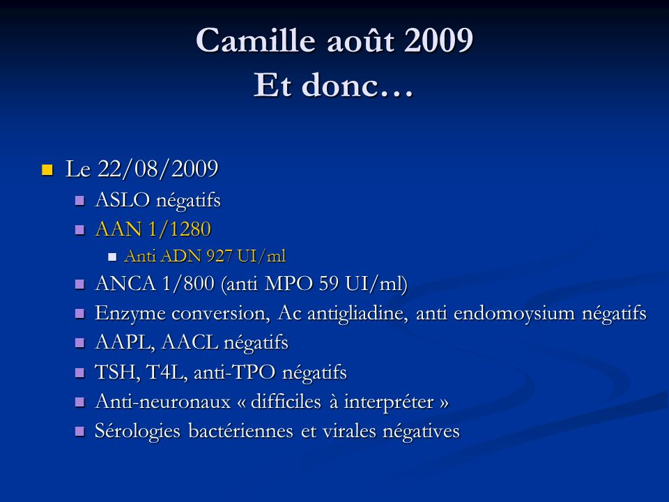 Camille août 2009 Et donc… Le 22/08/2009 ASLO négatifs AAN 1/1280