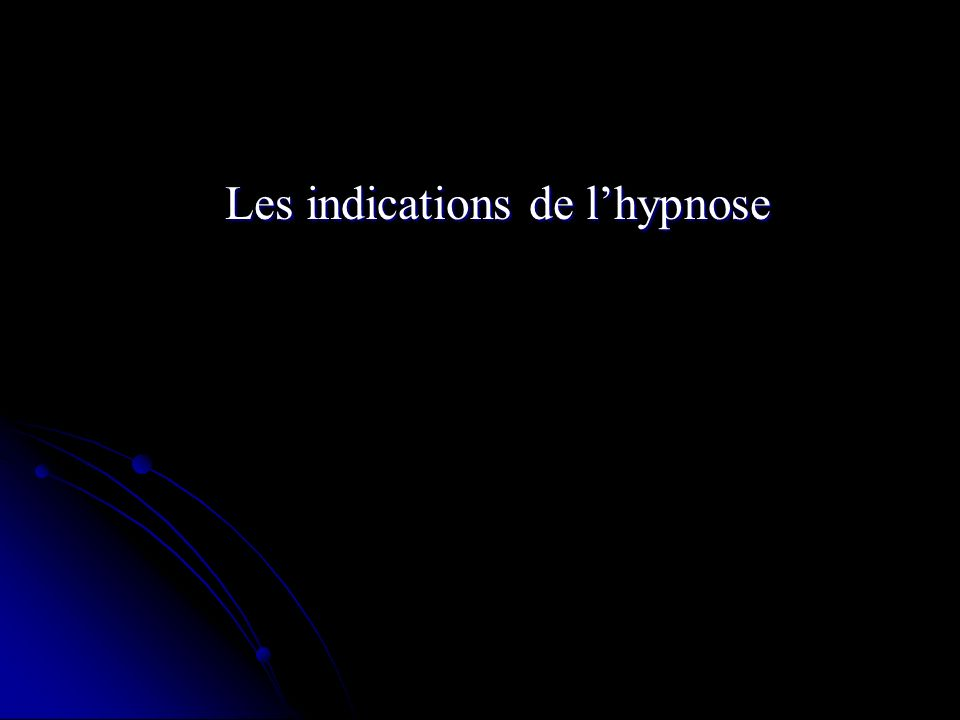 Les indications de l'hypnose