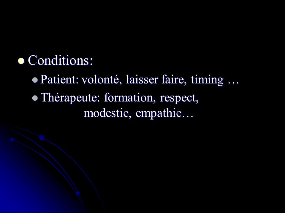 Conditions: Patient: volonté, laisser faire, timing …