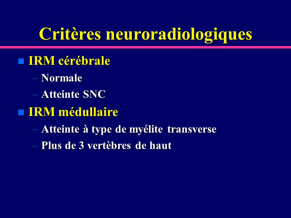 Critères neuroradiologiques