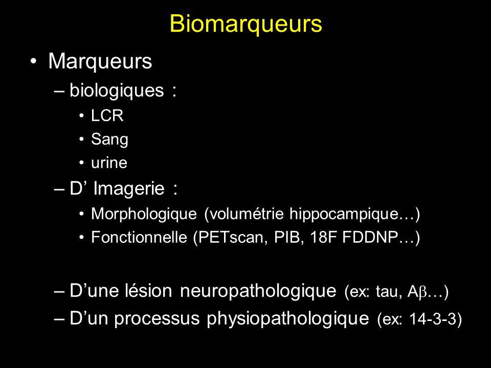 Biomarqueurs Marqueurs biologiques : D' Imagerie :
