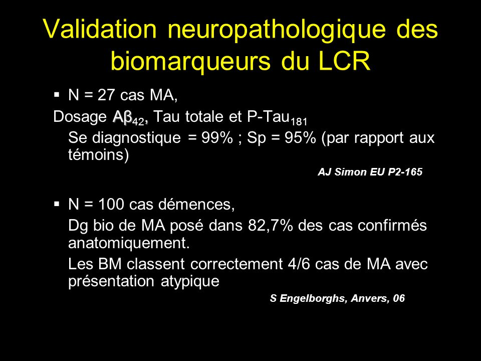 Validation neuropathologique des biomarqueurs du LCR