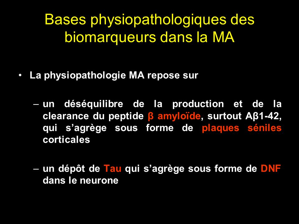 Bases physiopathologiques des biomarqueurs dans la MA