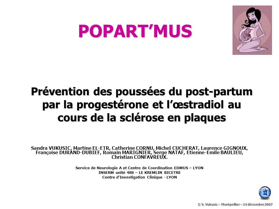 POPART'MUS Prévention des poussées du post-partum par la progestérone et l'œstradiol au cours de la sclérose en plaques.