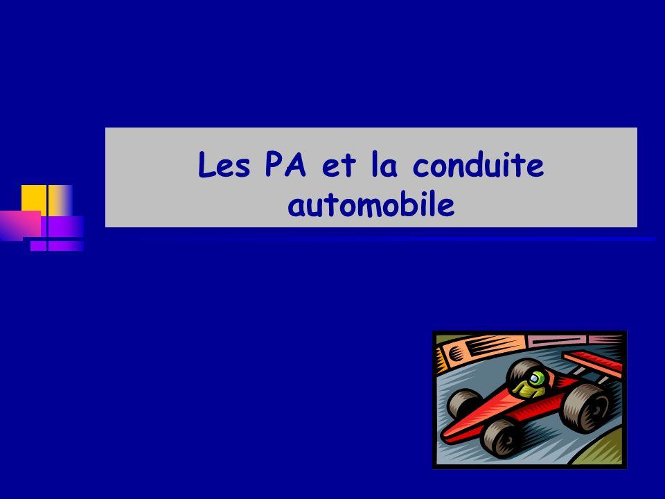 Les PA et la conduite automobile