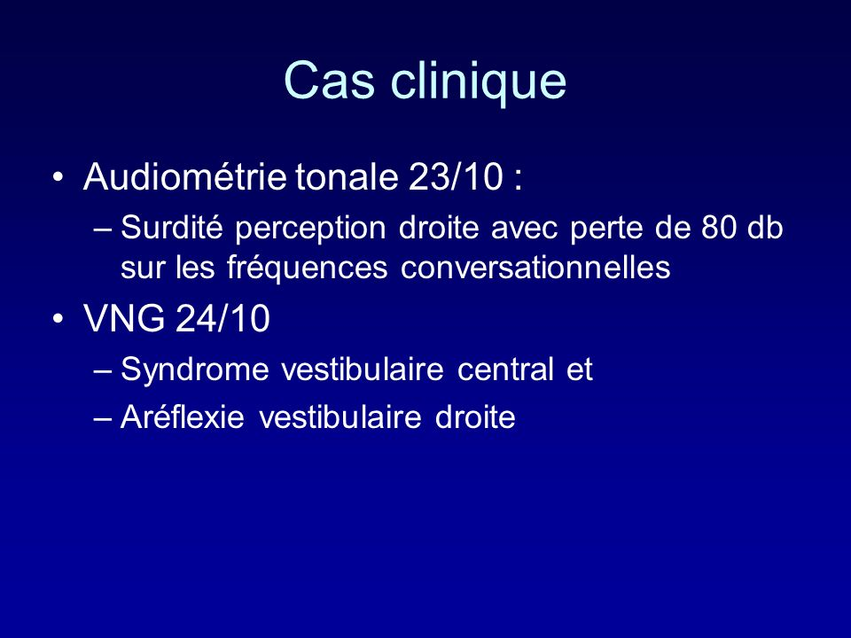 Cas clinique Audiométrie tonale 23/10 : VNG 24/10