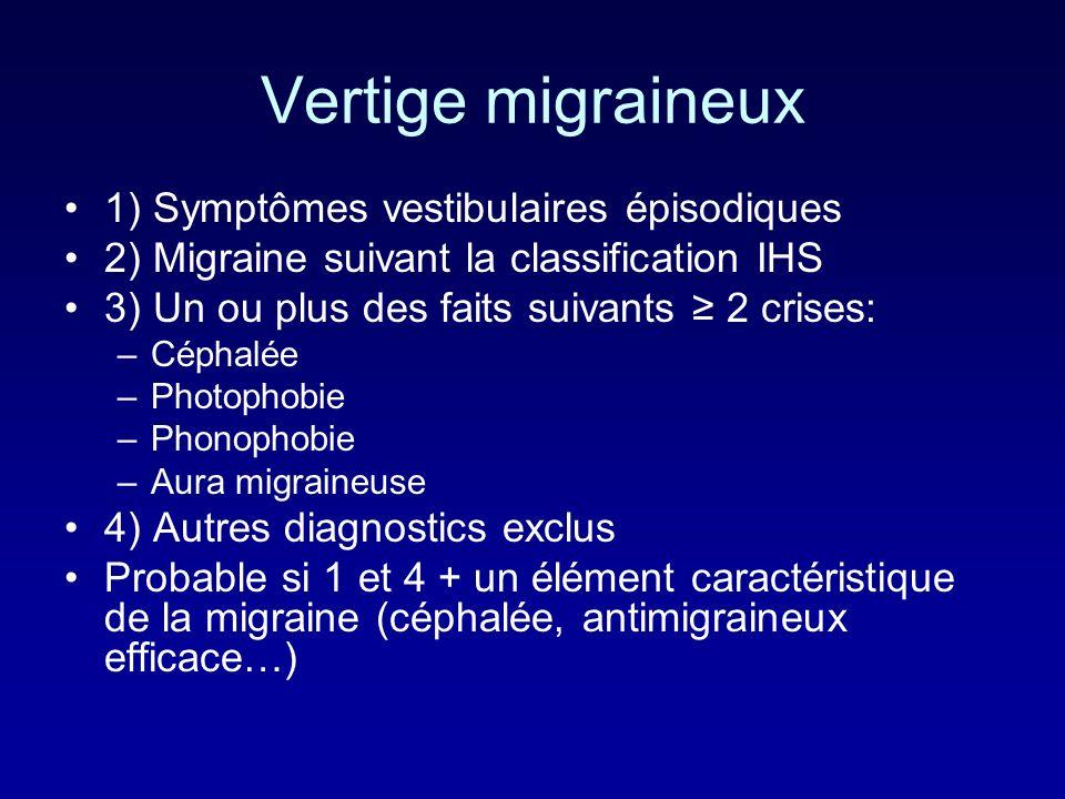 Vertige migraineux 1) Symptômes vestibulaires épisodiques