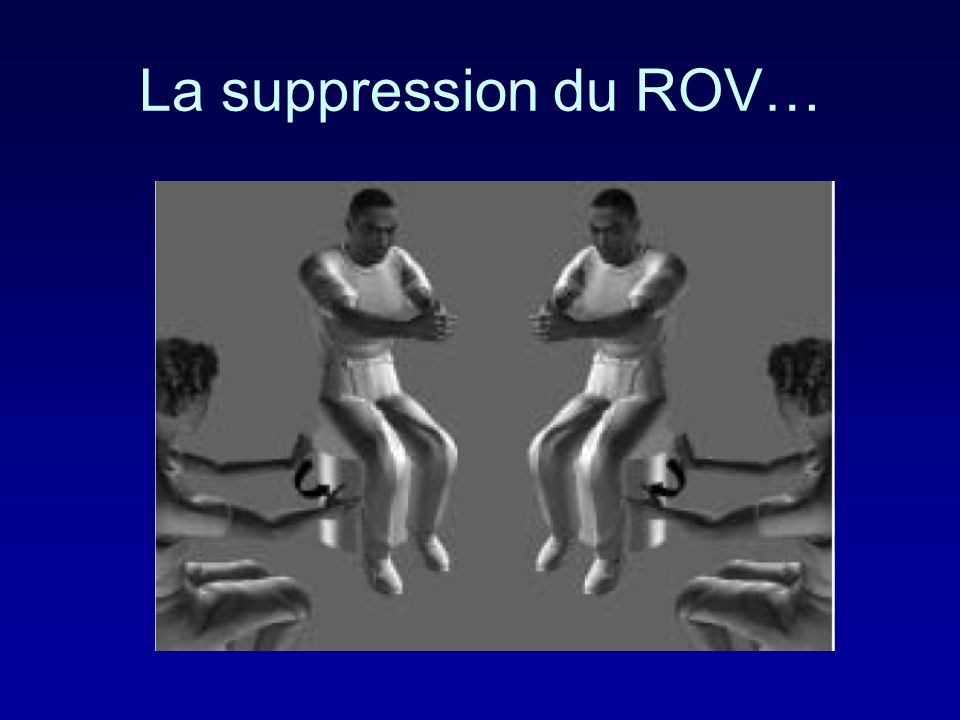 La suppression du ROV…