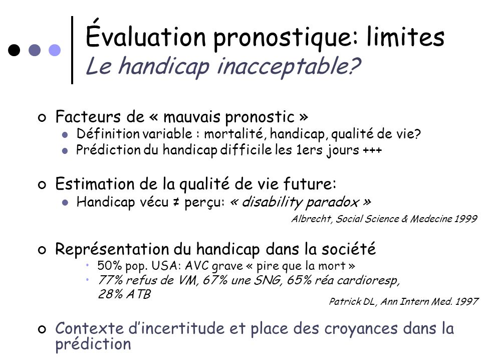 Évaluation pronostique: limites Le handicap inacceptable