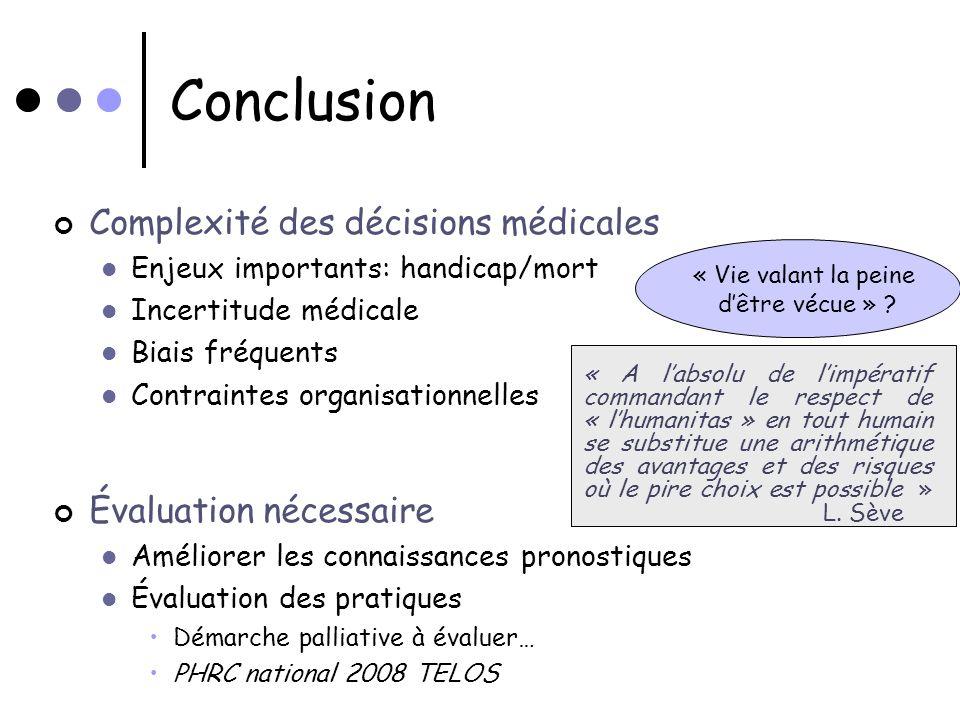 Conclusion Complexité des décisions médicales Évaluation nécessaire