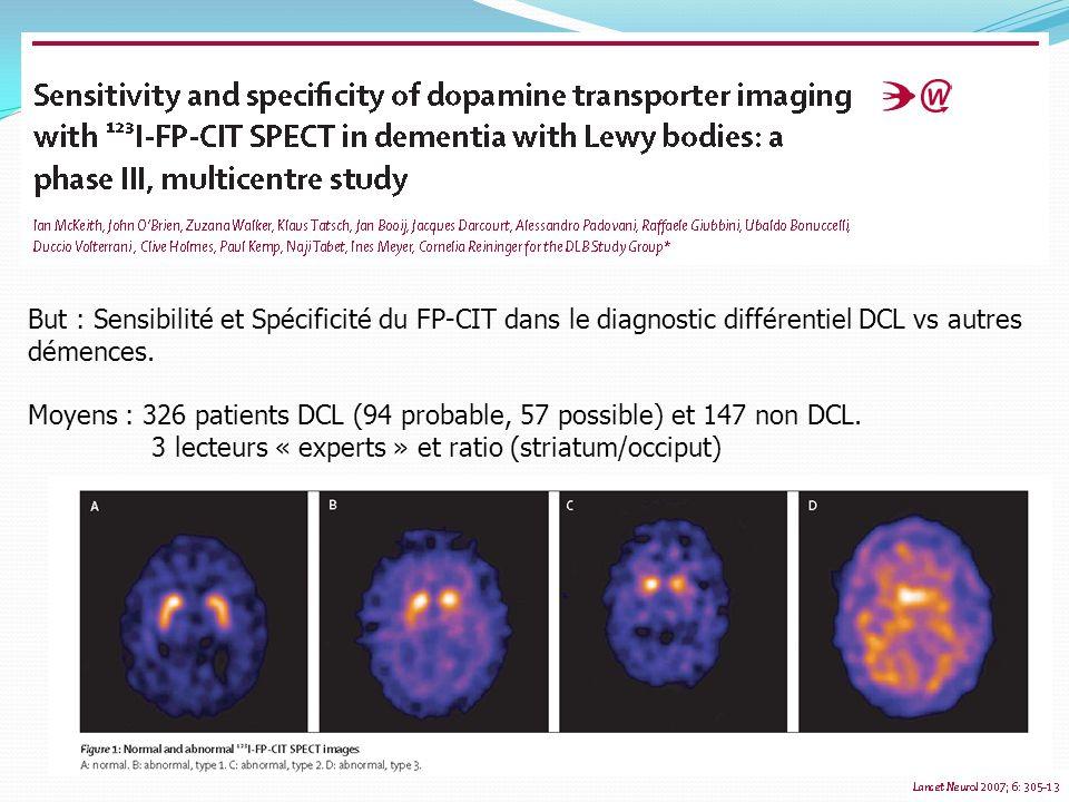But : Sensibilité et Spécificité du FP-CIT dans le diagnostic différentiel DCL vs autres démences.