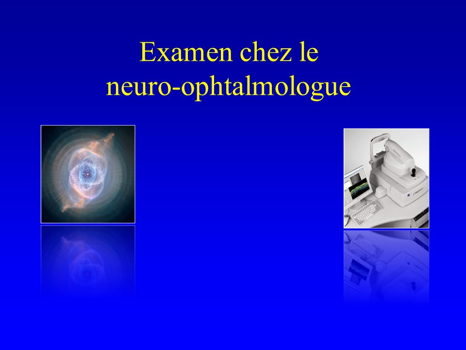 Examen chez le neuro-ophtalmologue
