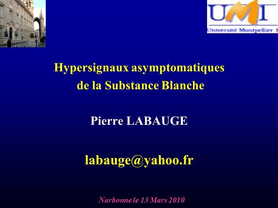 Hypersignaux asymptomatiques de la Substance Blanche