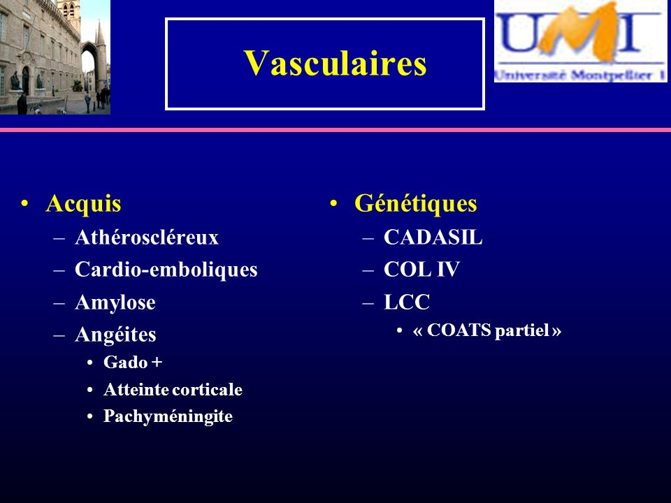Vasculaires Acquis Génétiques Athéroscléreux Cardio-emboliques Amylose