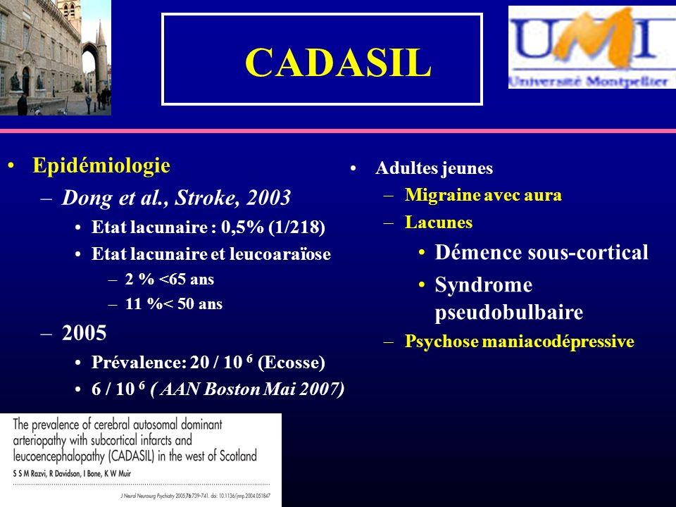 CADASIL Epidémiologie Dong et al., Stroke, 2003 Démence sous-cortical