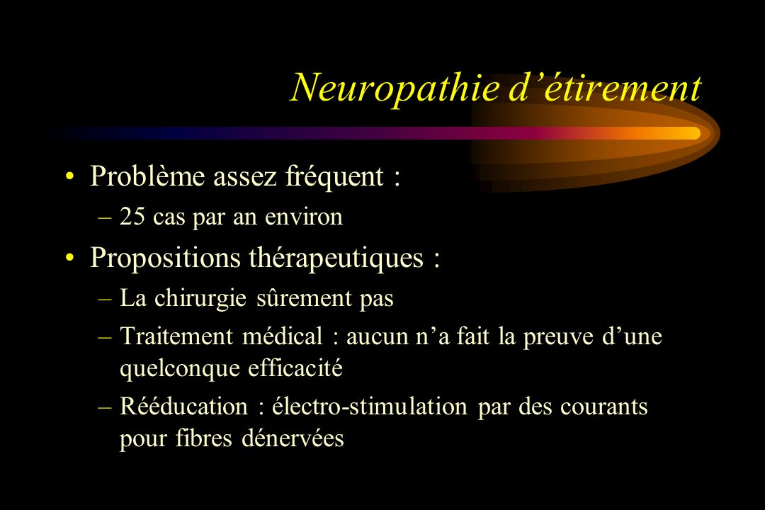 Neuropathie d'étirement