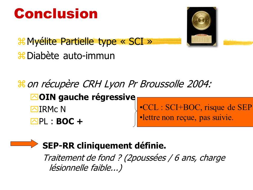 Conclusion Myélite Partielle type « SCI » Diabète auto-immun