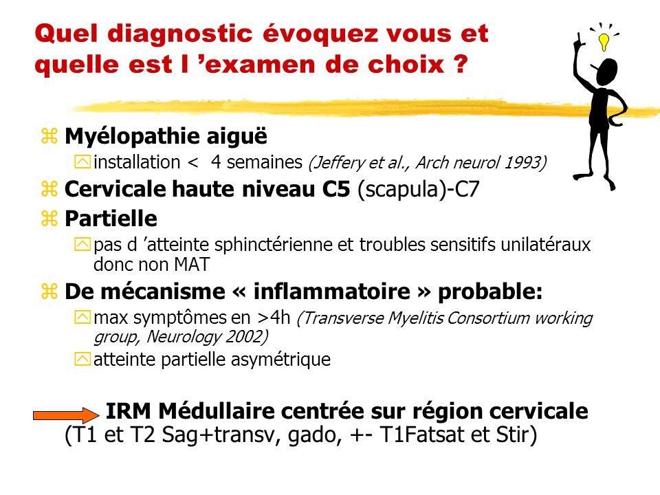 Quel diagnostic évoquez vous et quelle est l 'examen de choix