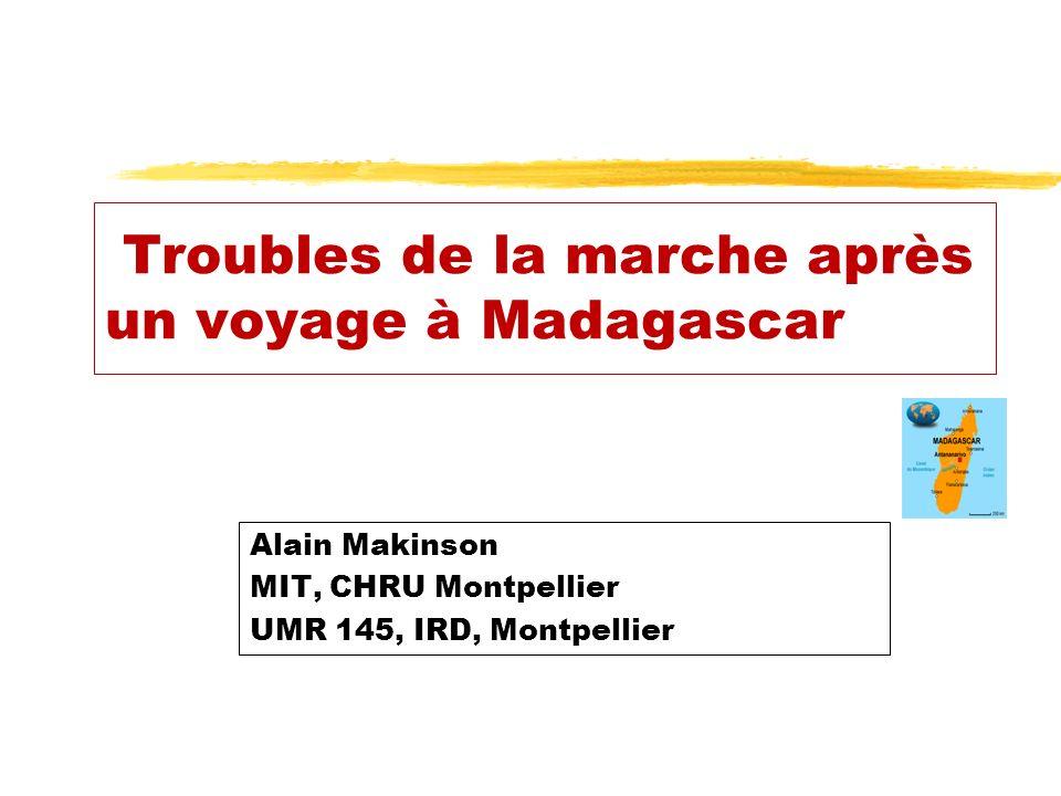 Troubles de la marche après un voyage à Madagascar