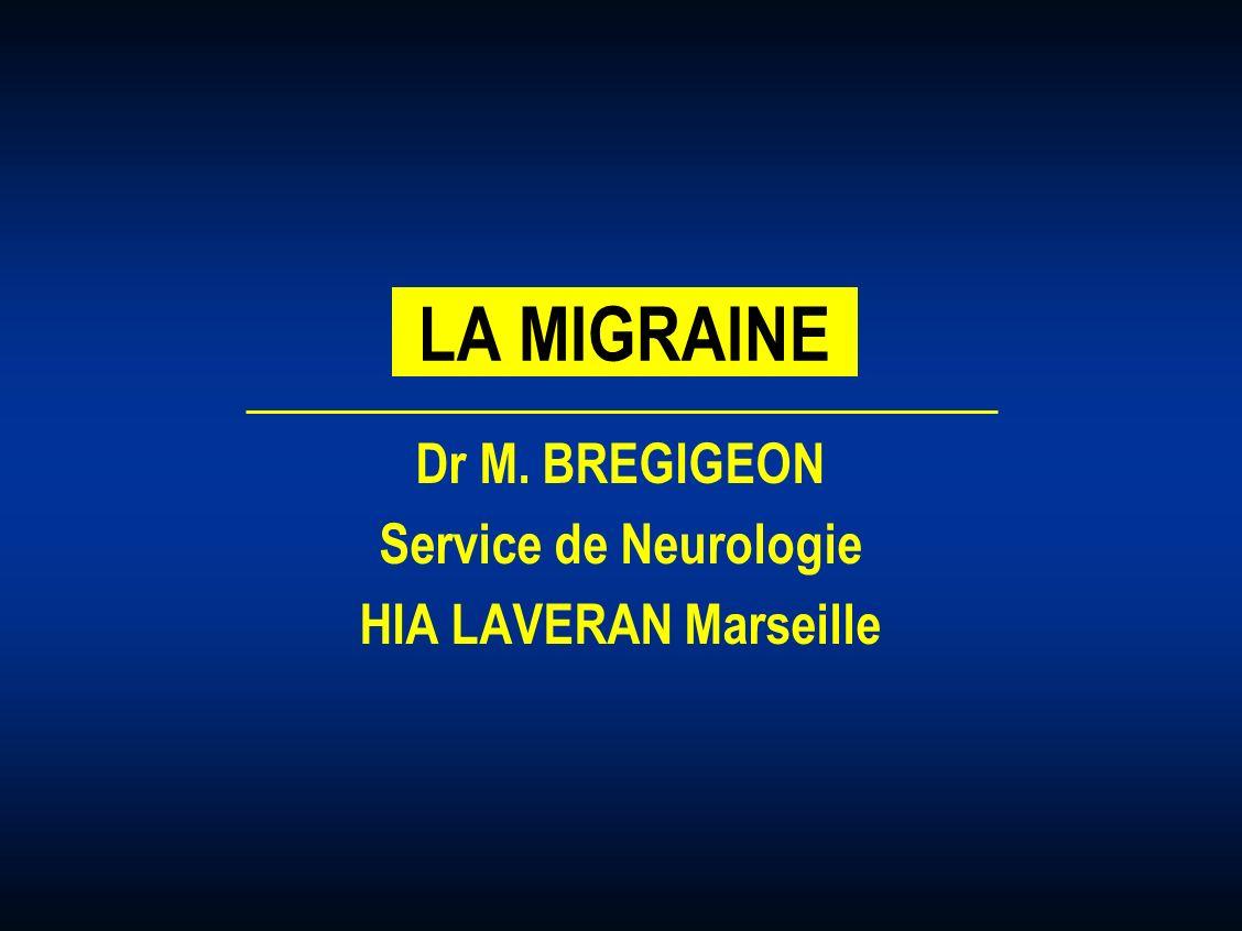 Dr M. BREGIGEON Service de Neurologie HIA LAVERAN Marseille