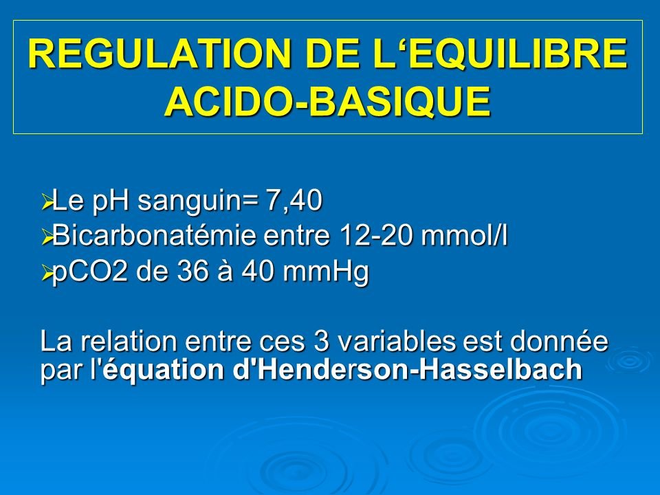 REGULATION DE L'EQUILIBRE ACIDO-BASIQUE
