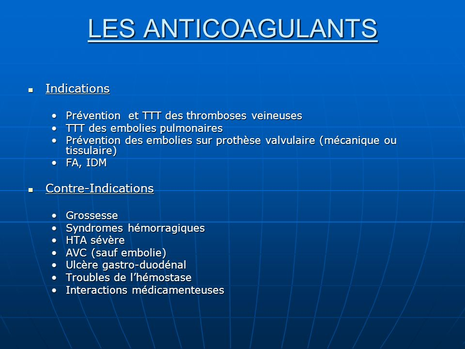 LES ANTICOAGULANTS Indications Contre-Indications