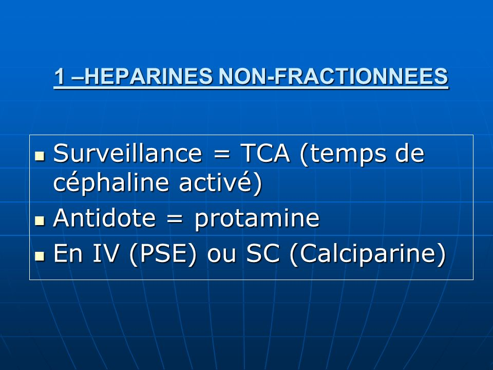 1 –HEPARINES NON-FRACTIONNEES