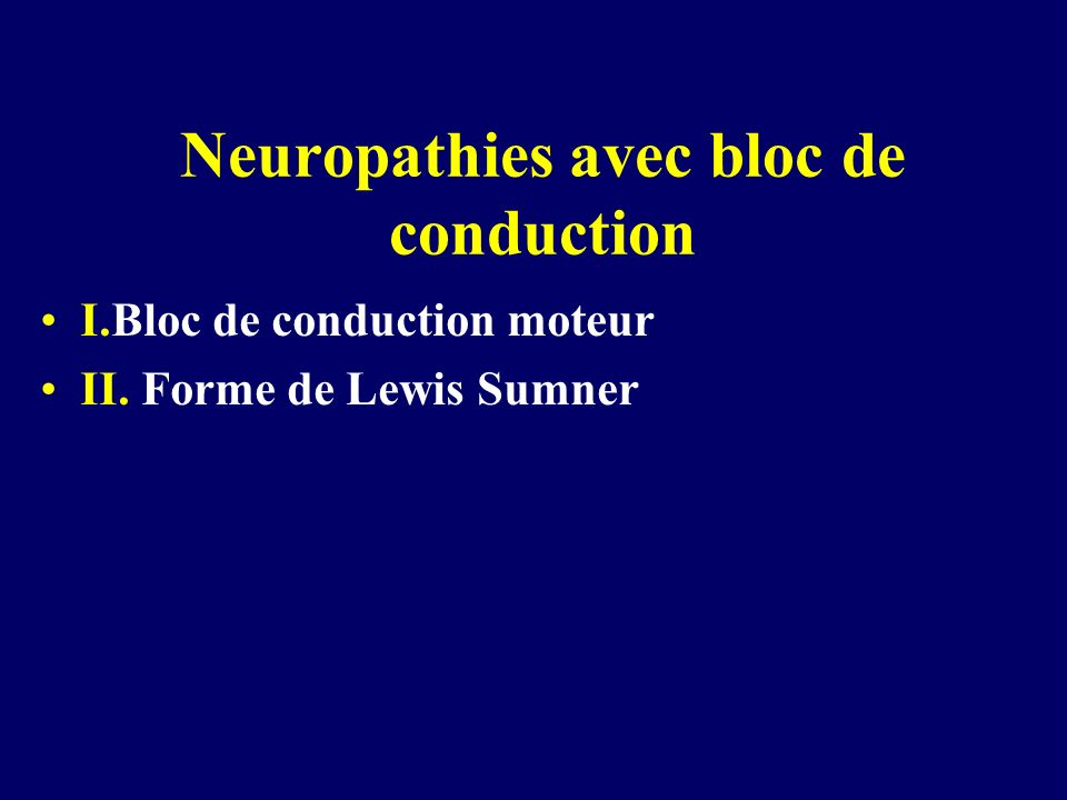 Neuropathies avec bloc de conduction