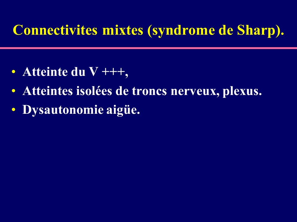 Connectivites mixtes (syndrome de Sharp).
