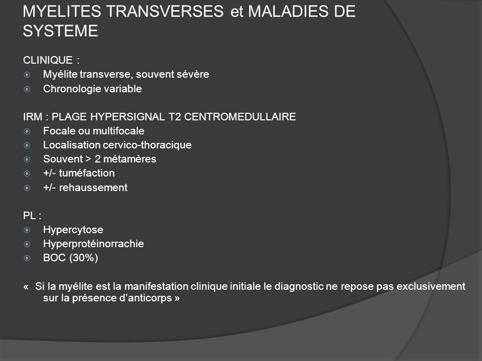 MYELITES TRANSVERSES et MALADIES DE SYSTEME