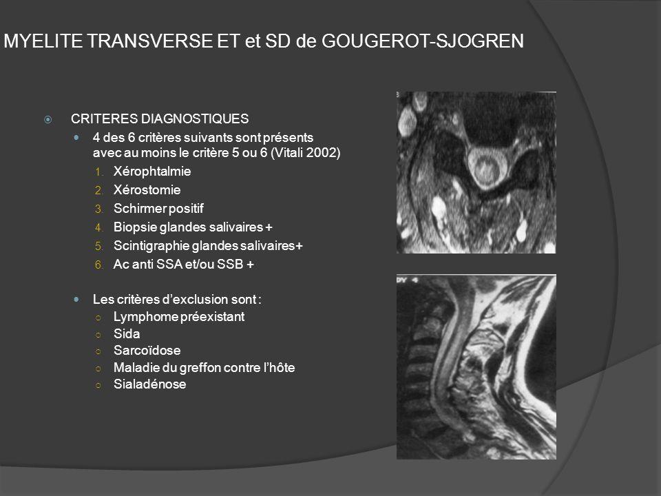 MYELITE TRANSVERSE ET et SD de GOUGEROT-SJOGREN
