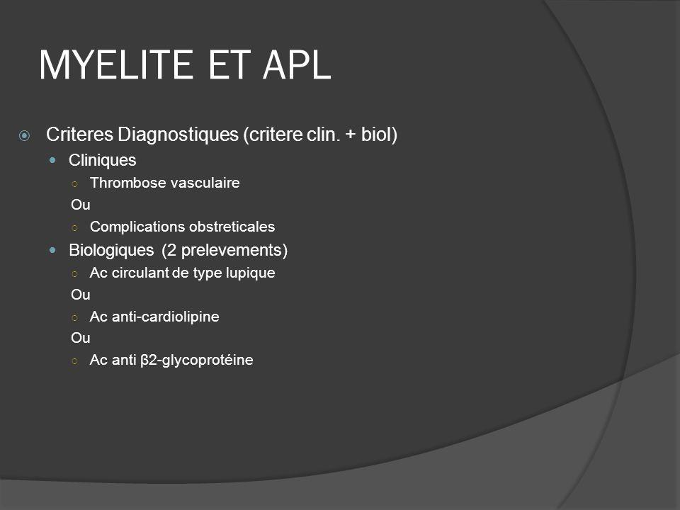 MYELITE ET APL Criteres Diagnostiques (critere clin. + biol) Cliniques