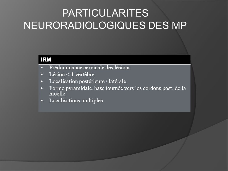 PARTICULARITES NEURORADIOLOGIQUES DES MP