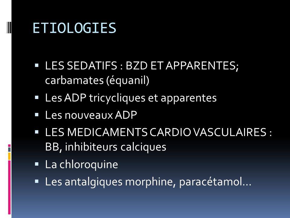 ETIOLOGIES LES SEDATIFS : BZD ET APPARENTES; carbamates (équanil)
