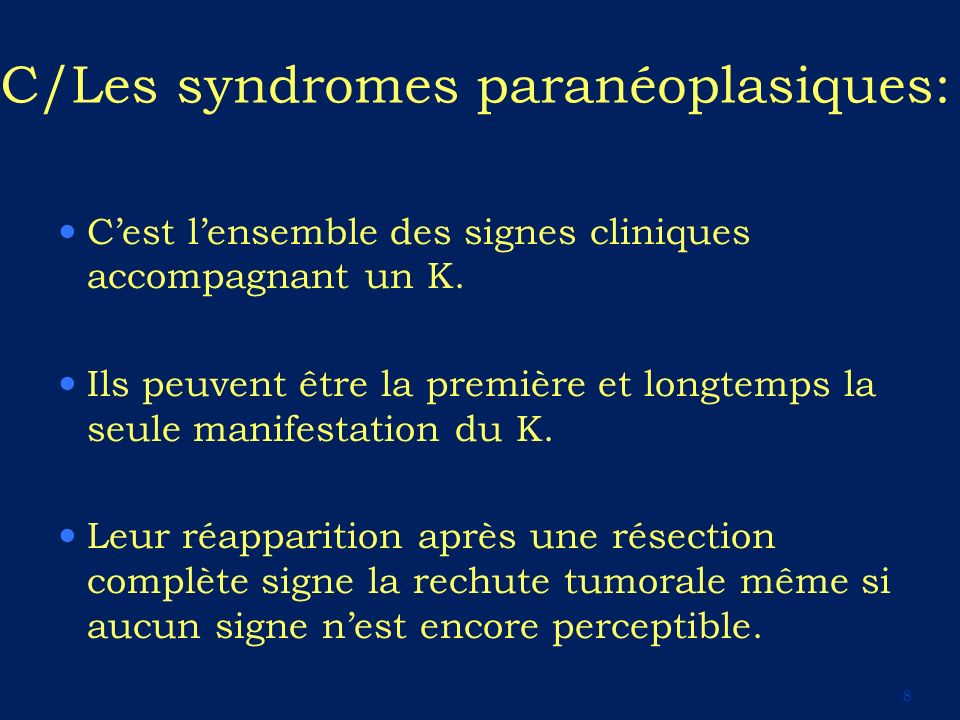 C/Les syndromes paranéoplasiques: