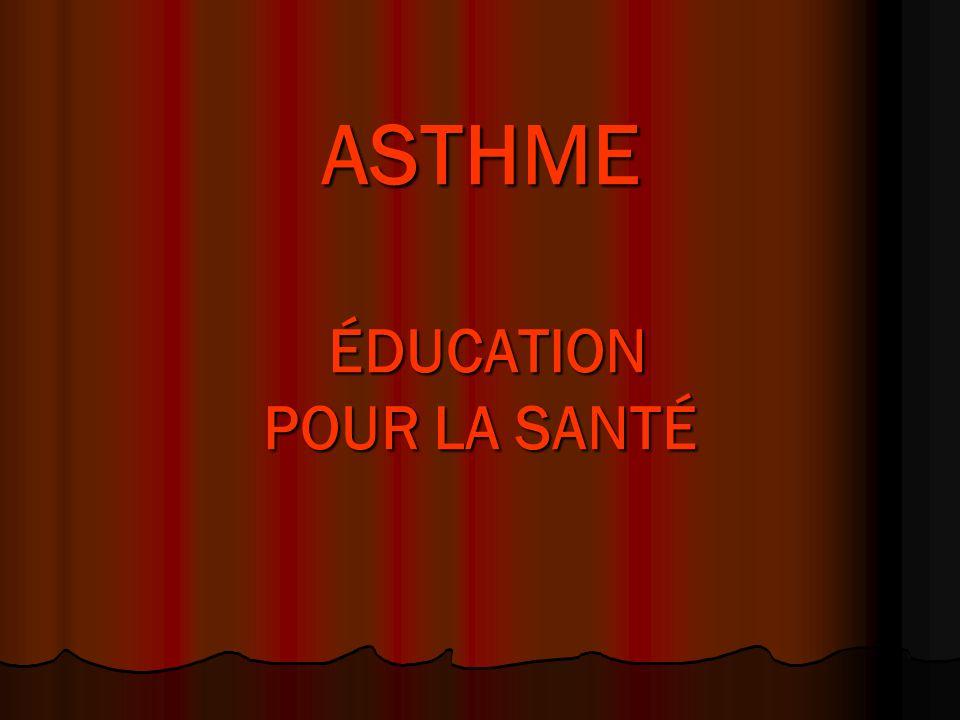 ASTHME ÉDUCATION POUR LA SANTÉ