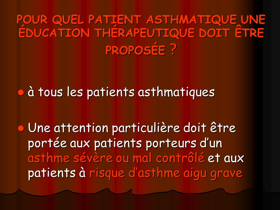 à tous les patients asthmatiques