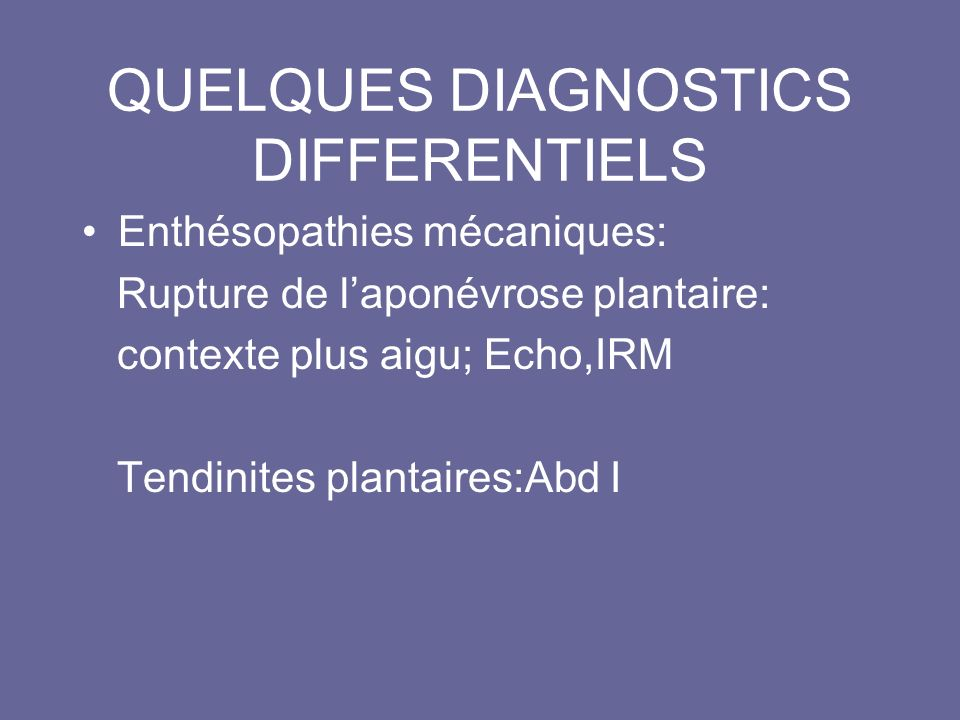 QUELQUES DIAGNOSTICS DIFFERENTIELS