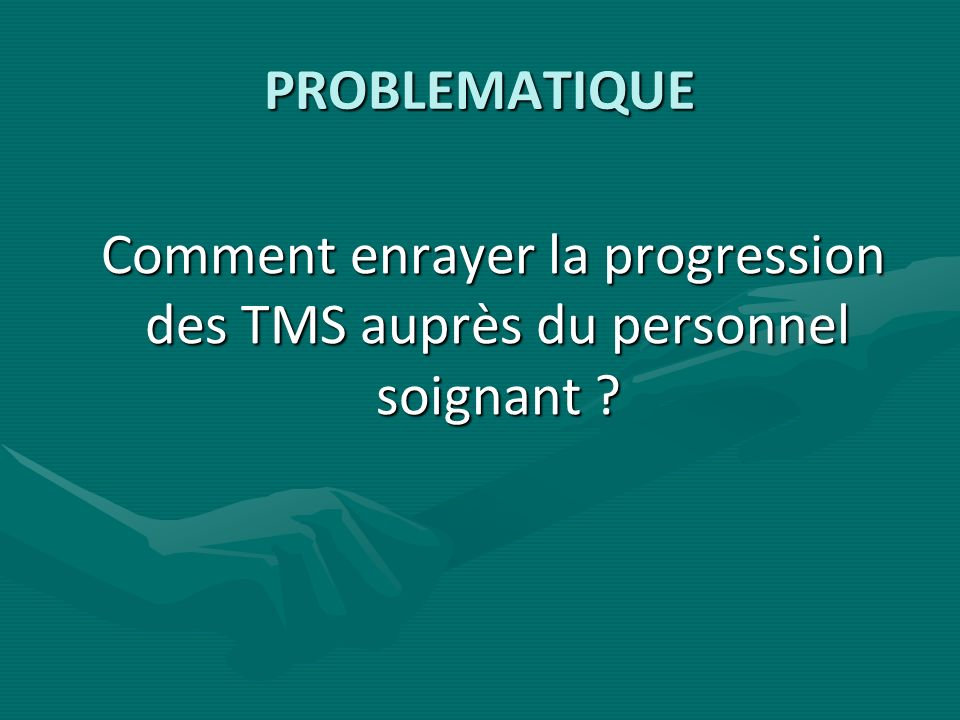 Comment enrayer la progression des TMS auprès du personnel soignant