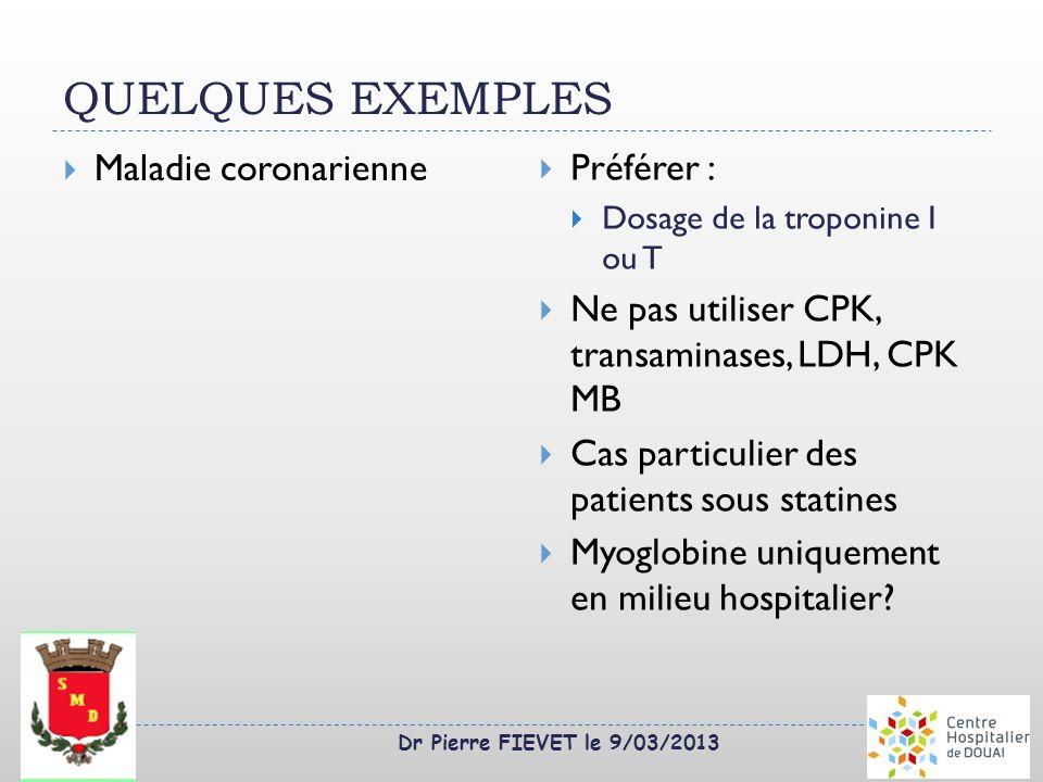 QUELQUES EXEMPLES Maladie coronarienne Préférer :