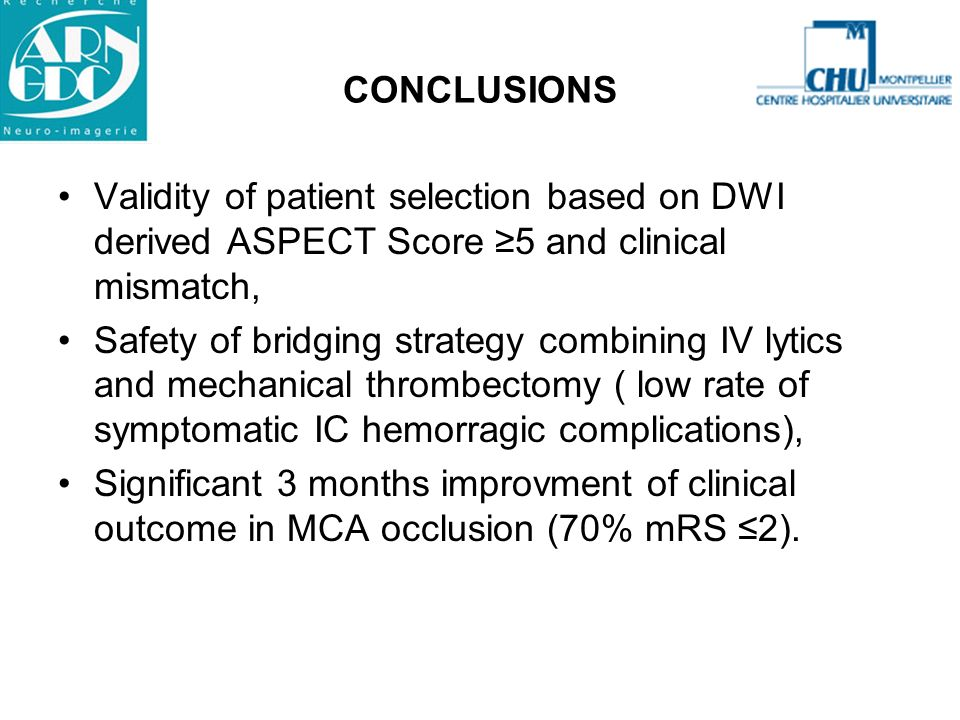 CONCLUSIONSValidity of patient selection based on DWI derived ASPECT Score ≥5 and clinical mismatch,