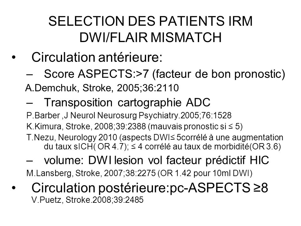 SELECTION DES PATIENTS IRM DWI/FLAIR MISMATCH