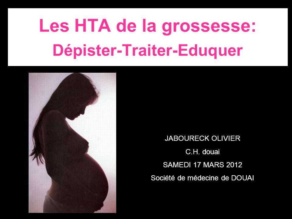 Les HTA de la grossesse: Dépister-Traiter-Eduquer