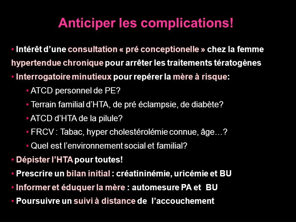 Anticiper les complications!