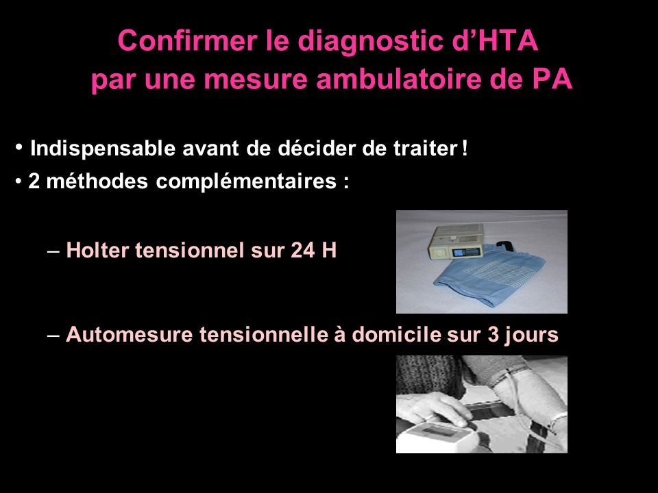 Confirmer le diagnostic d'HTA par une mesure ambulatoire de PA