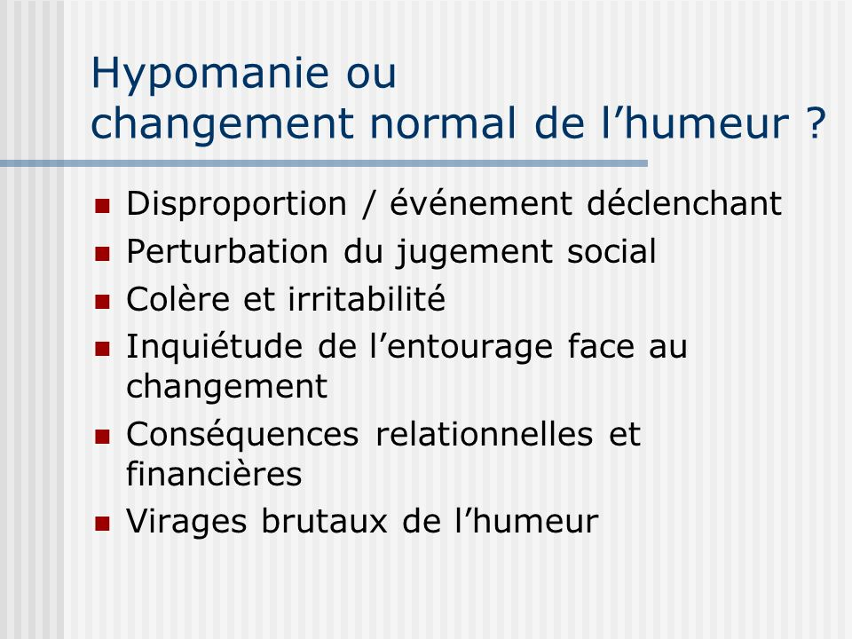 Hypomanie ou changement normal de l'humeur