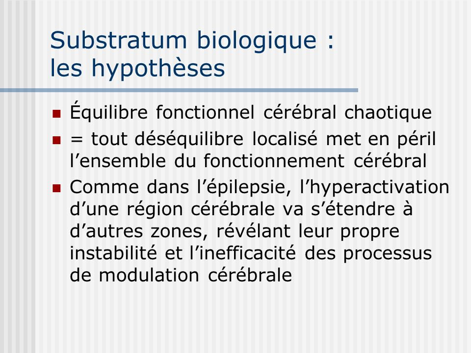 Substratum biologique : les hypothèses