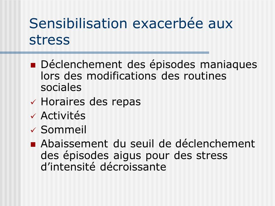 Sensibilisation exacerbée aux stress